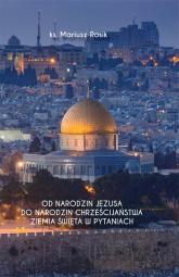 Od narodzin Jezusa do narodzin chrześcijaństwa Ziemia Święta w pytaniach - Mariusz Rosik | mała okładka
