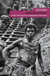 Jednorazowi ludzie Nowe niewolnictwo w gospodarce światowej - Kevin Bales | mała okładka