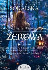 Opowieści z Wieloświata Tom 2 Żertwa - Anna Sokalska | mała okładka
