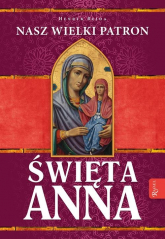 Święta Anna Nasz Wielki Patron - Henryk Bejda | mała okładka