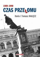 Czas przełomu 1989-1990 - Nałęcz Daria, Nałęcz Tomasz | mała okładka