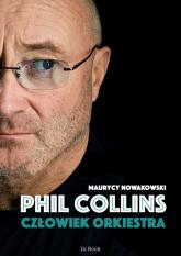Phil Collins Człowiek orkiestra - Maurycy Nowakowski | mała okładka