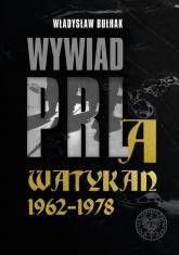 Wywiad PRL a Watykan 1962-1978 - Władysław Bułhak | mała okładka
