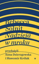Nadzieja w mroku - Rebecca Solnit | mała okładka