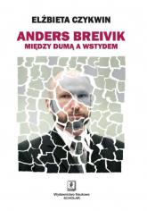 Anders Breivik Między dumą a wstydem - Elżbieta Czykwin | mała okładka
