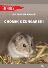 Chomik dżungarski - Małgorzata Banach | mała okładka