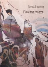 Błękitna wieża - Tomaž Šalamun   mała okładka