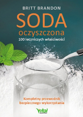 Soda oczyszczona 100 leczniczych właściwości - Brandon Britt   mała okładka
