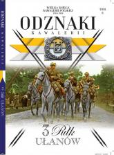 Wielka Księga Kawalerii Polskiej Odznaki Kawalerii t.8 /K/ 3 Pułk Ułanów - zbiorowe opracowanie | mała okładka