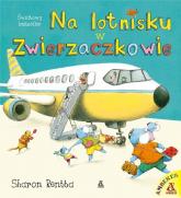 Na lotnisku w Zwierzaczkowie - Sharon Rentta | mała okładka