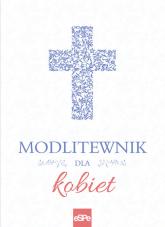 Modlitewnik dla kobiet - Małgorzata Rogalska | mała okładka