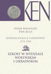 Komisja Edukacji Narodowej 1773-1794. Tom VII i VIII Szkoły w Wydziale Wołyńskim i Ukraińskim -  | mała okładka