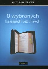 O wybranych księgach biblijnych - Tomasz Jelonek | mała okładka