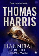 Hannibal Po drugiej stroie maski - Thomas Harris | mała okładka