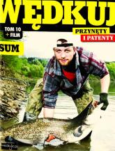Wędkuj. Przynęty i patenty. Tom 10 + film. Sum Złów całą kolekcję. Zwyczaje ryb. Metody. Sprzęt. Łowiska (Kolekcja Edipresse) -  | mała okładka