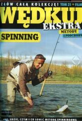 Wędkuj. Przynęty i patenty. Tom 21 + film. Spinning Złów całą kolekcję. Zwyczaje ryb. Metody. Sprzęt. Łowiska (Kolekcja Edipresse) -  | mała okładka