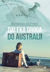 Daleka droga do Australii - Barbara Oszywa | mała okładka
