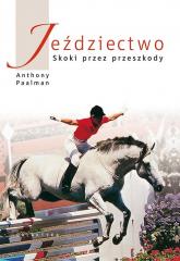 Jeździectwo Skoki przez przeszkody - Paalman Anthony | mała okładka