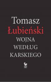 Wojna według Karskiego - Tomasz Łubieński | mała okładka