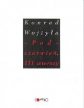 Pod czerwień 111 wierszy - Konrad Wojtyła | mała okładka