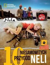 10 niesamowitych przygód Neli Wydanie II uzupełnione o kody QR - Mała Reporterka Nela | mała okładka