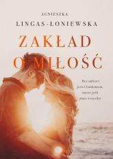 Zakład o miłość - Agnieszka Lingas-Łoniewska | mała okładka