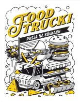 Food Trucki Pasja na kółkach - Jacek Tymoszuk | mała okładka