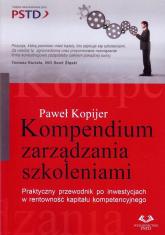 Kompendium zarządzania szkoleniami - Paweł Kopijer | mała okładka