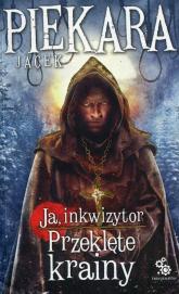 Ja Inkwizytor 5 Przeklęte krainy - Jacek Piekara | mała okładka