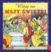 Witaj na Mszy Świętej - Burrin Angela M. | mała okładka