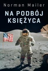 Na podbój Księżyca - Norman Mailer | mała okładka
