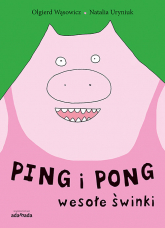 Ping i Pong Wesołe świnki - Olgierd Wąsowicz | mała okładka