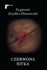 Czerwona nitka - Zygmunt Zeydler-Zborowski | mała okładka