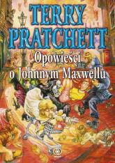 Opowieści o Johnnym Maxwellu - Terry Pratchett | mała okładka