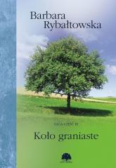 Koło graniaste Saga Część 3 - Barbara Rybałtowska | mała okładka