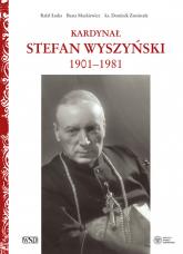Kardynał Stefan Wyszyński - Łatka Rafał, Mackiewicz Beata, Zamiatała Dominik | mała okładka