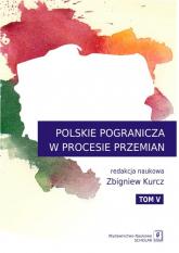 Polskie Pogranicza w procesie przemian Tom 5 -  | mała okładka