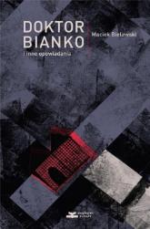 Doktor Bianko i inne opowiadania - Maciek Bielawski   mała okładka