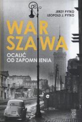 Warszawa Ocalić od zapomnienia - Jerzy Pytko | mała okładka