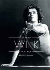 Gerard Wilk Tancerz - Zofia Rudnicka | mała okładka