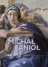 Michał Anioł - Dmitrij Mereżkowski   mała okładka
