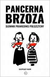Pancerna brzoza Słownik prawicowej polszczyzny - Major Galopujący | mała okładka