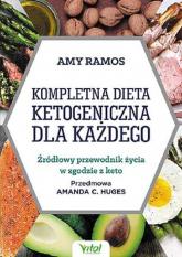Kompletna dieta ketogeniczna dla każdego - Amy Ramos | mała okładka
