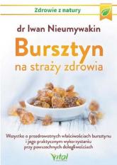 Bursztyn na straży zdrowia - Iwan Nieumywakin | mała okładka