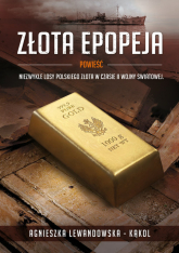 Złota epopeja - Agnieszka Lewandowska-Kąkol | mała okładka