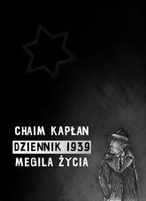 Dziennik 1939 Megila życia - Kapłan Chaim Aron | mała okładka