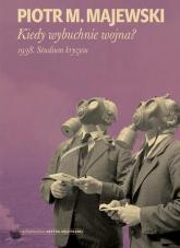 Kiedy wybuchnie wojna 1938. Studium kryzysu - Majewski Piotr M. | mała okładka