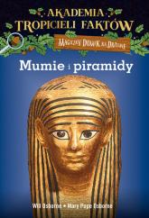Akademia Tropicieli Faktów Mumie i piramidy - Will Osborne, Mary Pope Osborne | mała okładka