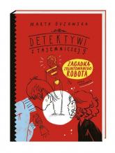 Zagadka zbuntowanego robota - Marta Guzowska | mała okładka