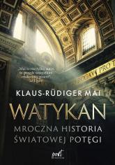 Watykan Mroczna historia światowej potęgi - Klaus-Rüdiger Mai | mała okładka